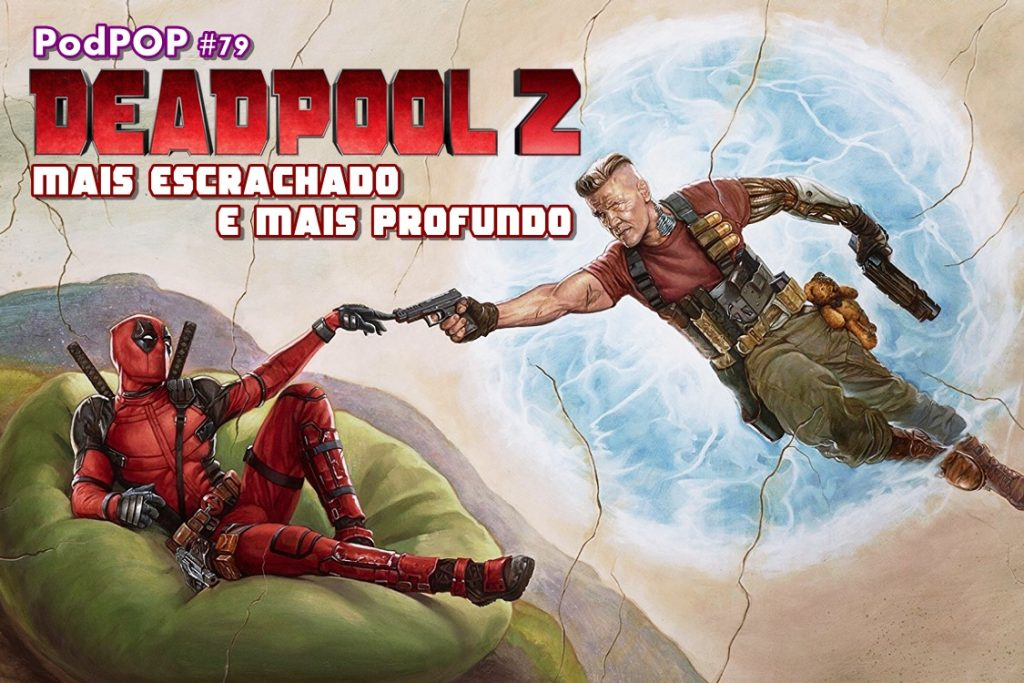 Deadpool filme estreia cinema Deadpool 2 Cable Domino X-Force X-men estreia IMAX cinema filmes podcast filme