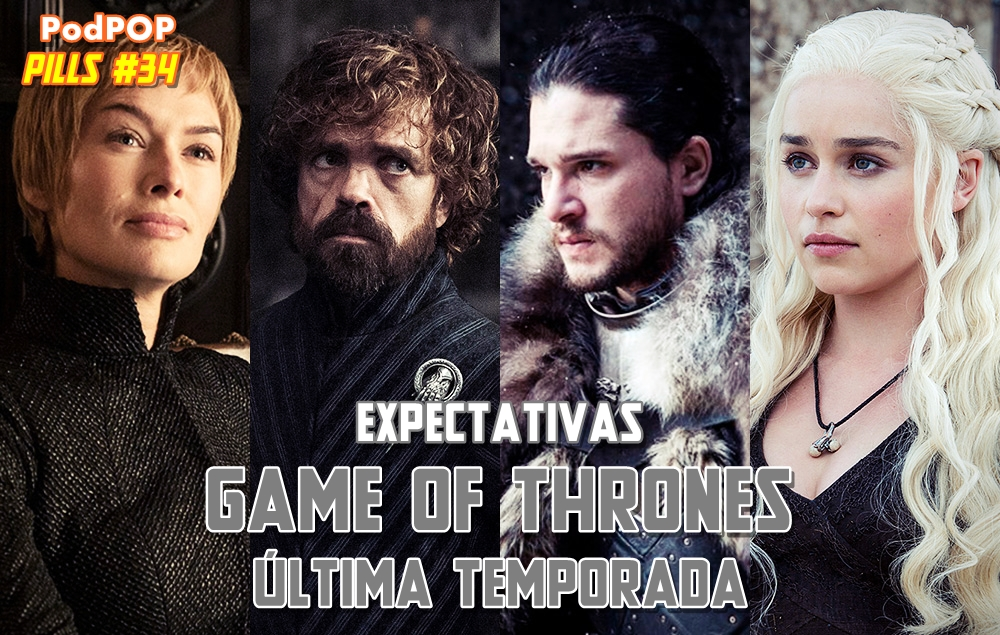 Game of Thrones série da HBO original HBO GOt última temporada de Game of Thrones temporada final Game of Thrones Daenerys Targaryen Jon Snow Os Stark Arya Sansa