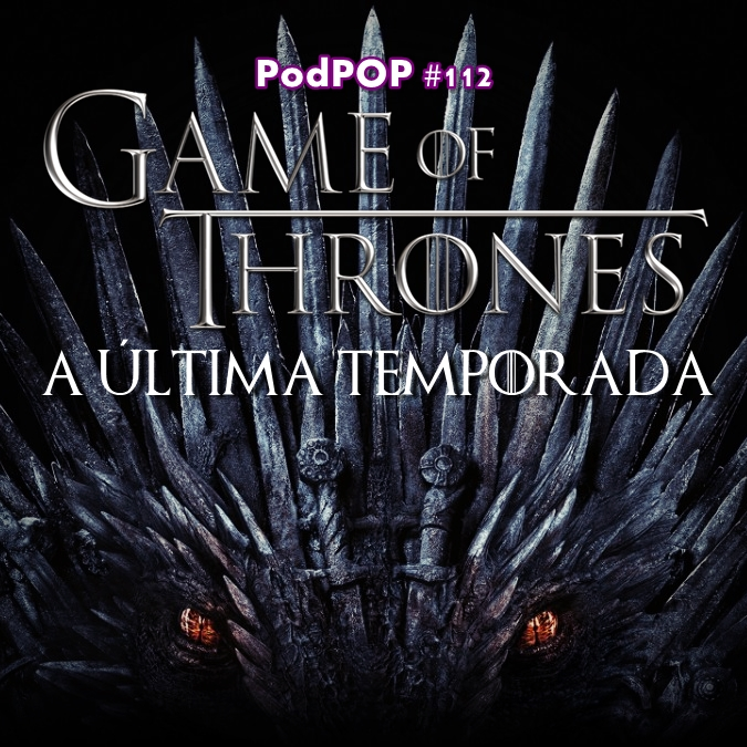 Game of Thrones série da HBO original HBO GOt última temporada de Game of Thrones temporada final Game of Thrones Daenerys Targaryen Jon Snow Os StarkS Arya Sansa GOt temporada 8 Game of Thrones temporada 8 Game of Thrones podcast sobre Game of Thrones podcast de GOT podcast de Game of Thrones podcast sobre GOT Game of Thrones temporada 8 episódio 6 GOT 8x06 GAME OF THRONES ÚLTIMA TEMPORADA PODCAST GAME OF THRONES TEMPORADA 8