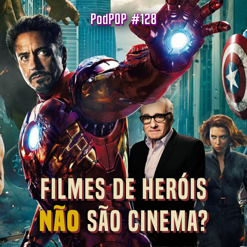 podcast filmes marvel dc scoresese cinema filmes