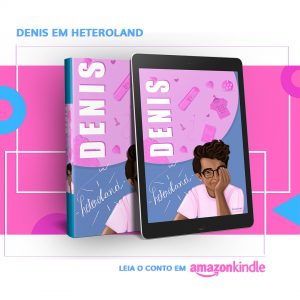 Denis em Heteroland conto e-book Amazon Kindle Unlimited